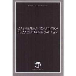 Savremena politička teologija na zapadu - Nikola Knežević