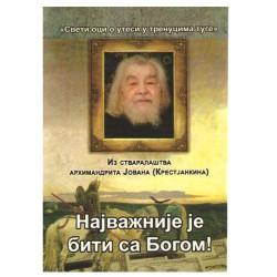 Najvažnije je biti sa Bogom - iz stvaralaštva arhimandrita Jovana (Kristjankina)