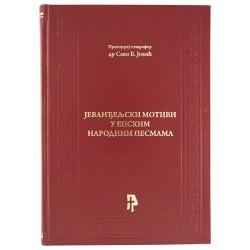 Jevanđeljski motivi u epskim narodnim pesmama - protojerej-stavrofor dr Savo B. Jović