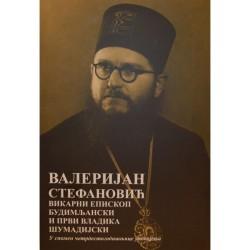 Valerijan Stefanović vikarni Episkop budimljanski i prvi Vladika šumadijski
